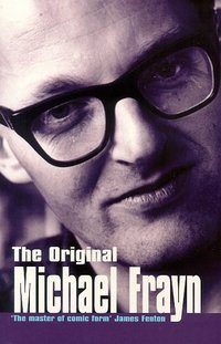 Michael Frayn Quotes, Quotations, Sayings, Remarks and Thoughts